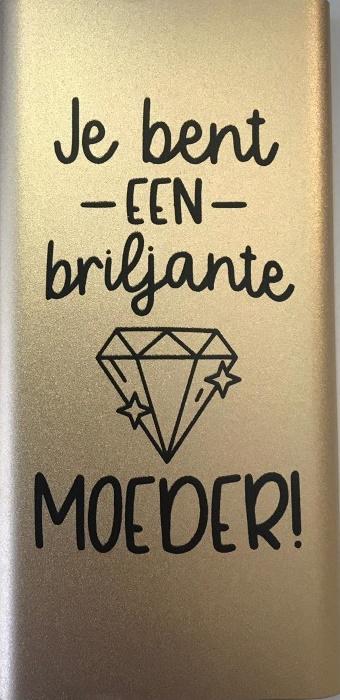 Powerbank - Je bent een briljante moeder bij debadeend.nl
