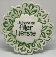 Tegelmagneet met leuke spreuk - Je bent de Allerliefste - Groen bij debadeend.nl